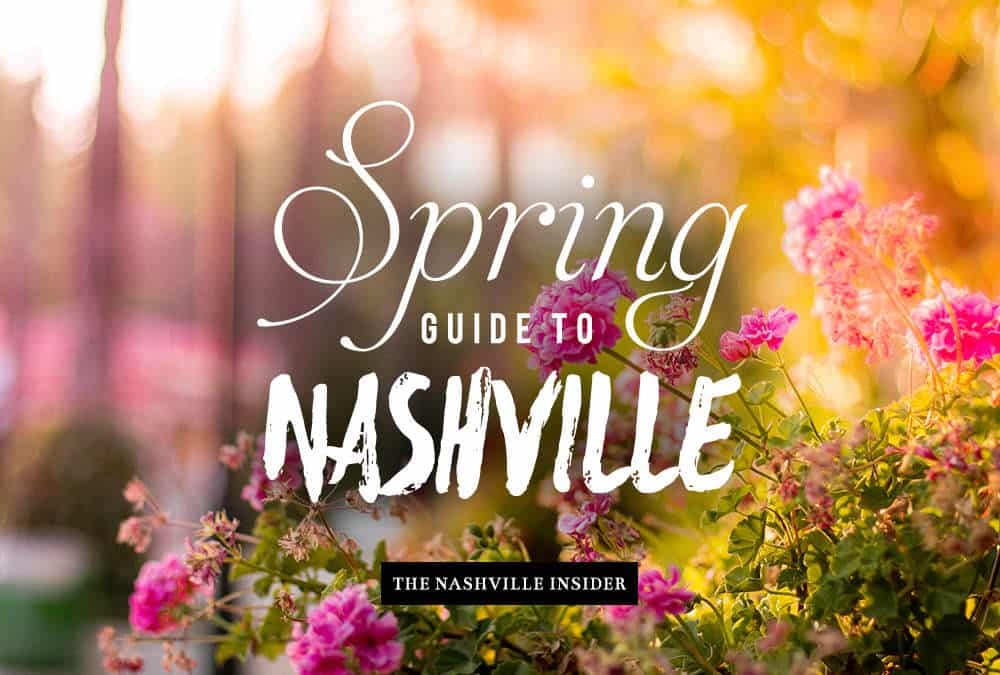 Spring Guide to Nashville – The Music City | The Nashville Insider