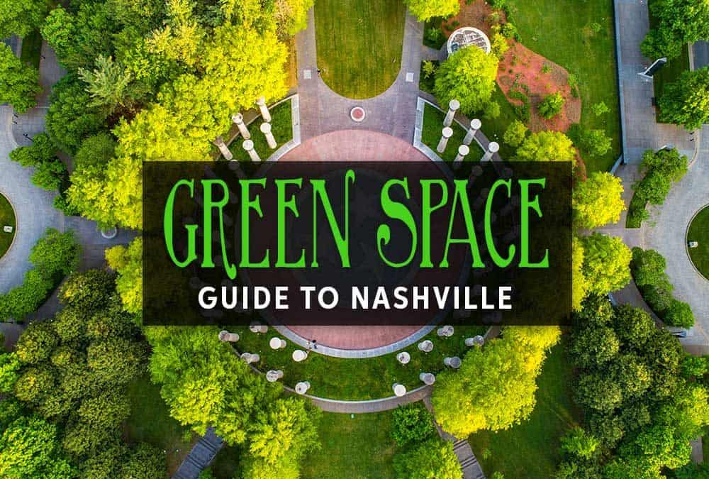Green Space Guide to Nashville – Parks, Historical Sites, & Sightseeing