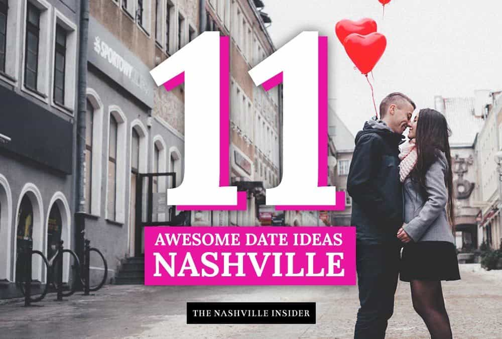 Date Ideas Nashville - 11 awesome ideas to impress