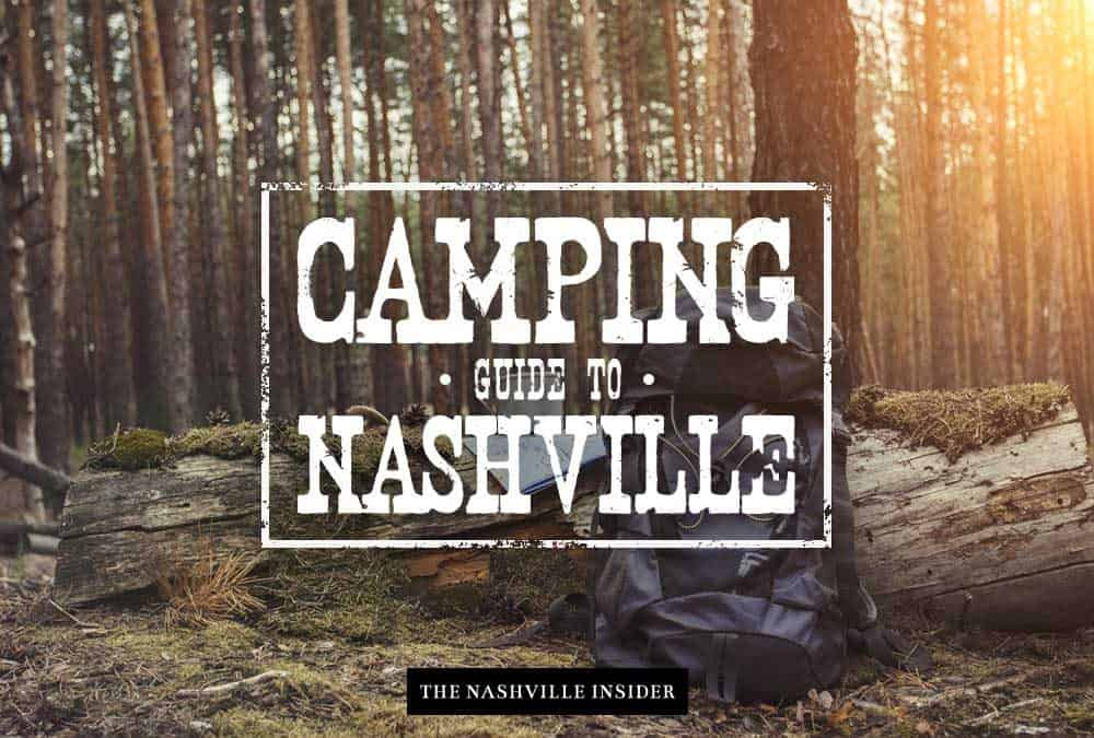 Camping Guide to Nashville - The Nashville Insider
