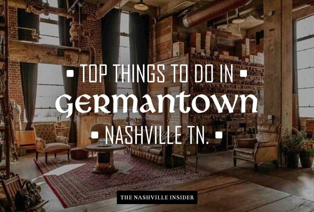Top Things to Do in Germantown – The Nashville Insider