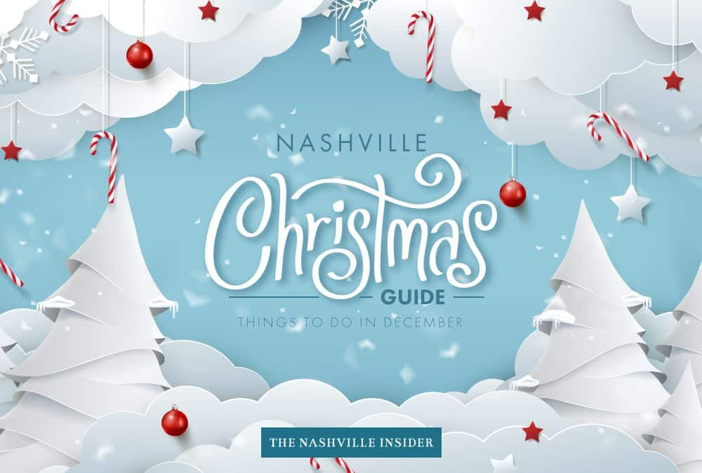 December Guide to Nashville – Things to Do for the Holidays