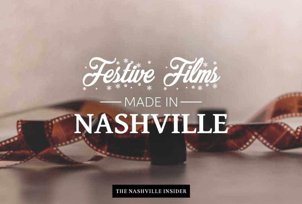 Festive Films Made in Nashville - The Nashville Insider