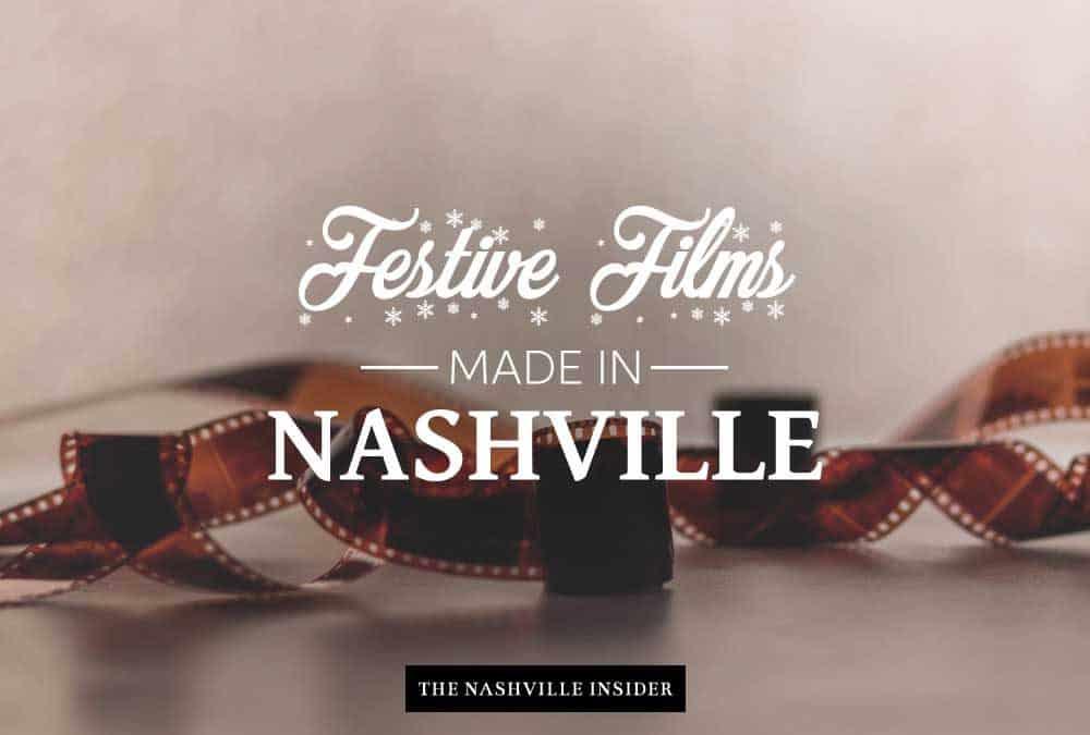 Festive Films Made in Nashville | The Nashville Insider