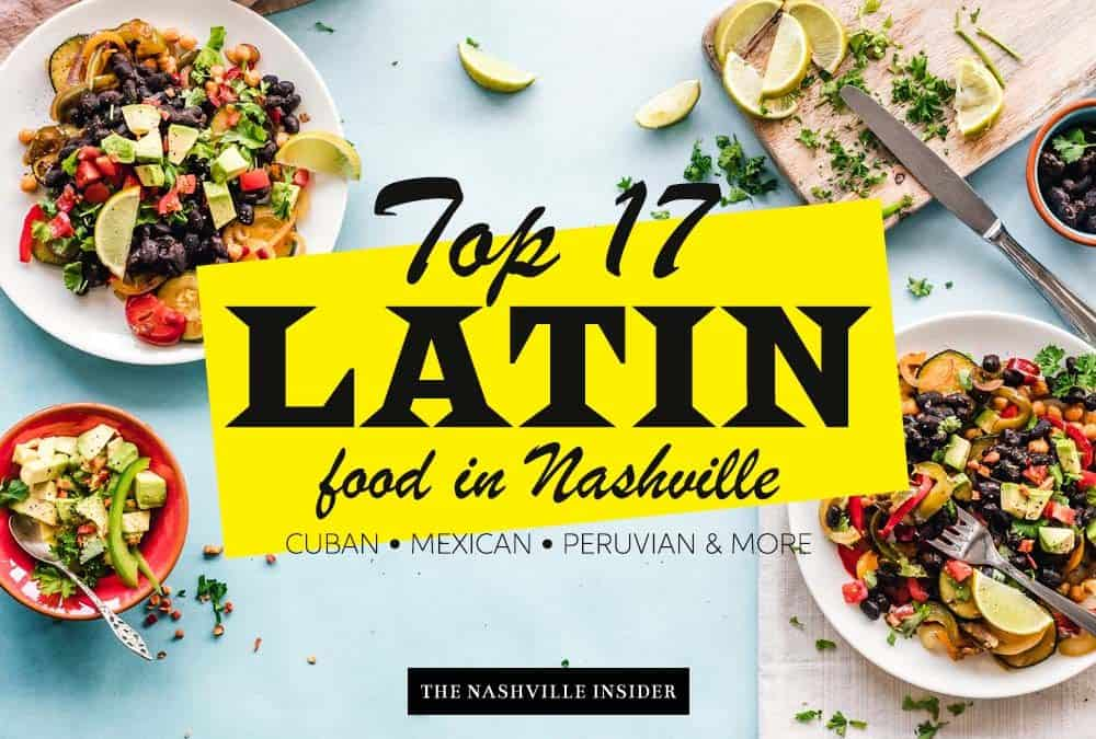 Top 17 Latin Food Places in Nashville - Best Mexican Cuban and Peruvian