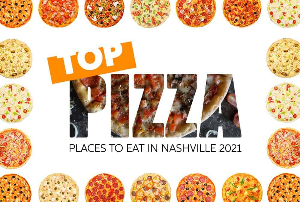Top Nashville Pizza Places 2021
