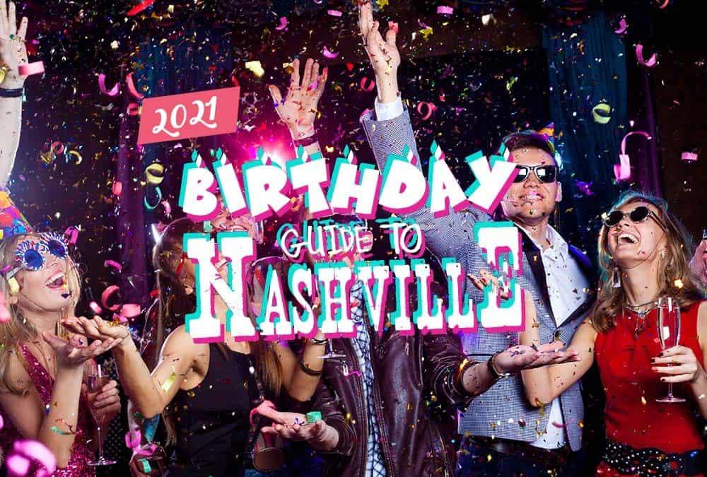Birthday Guide To Nashville – Things to do in Every Month