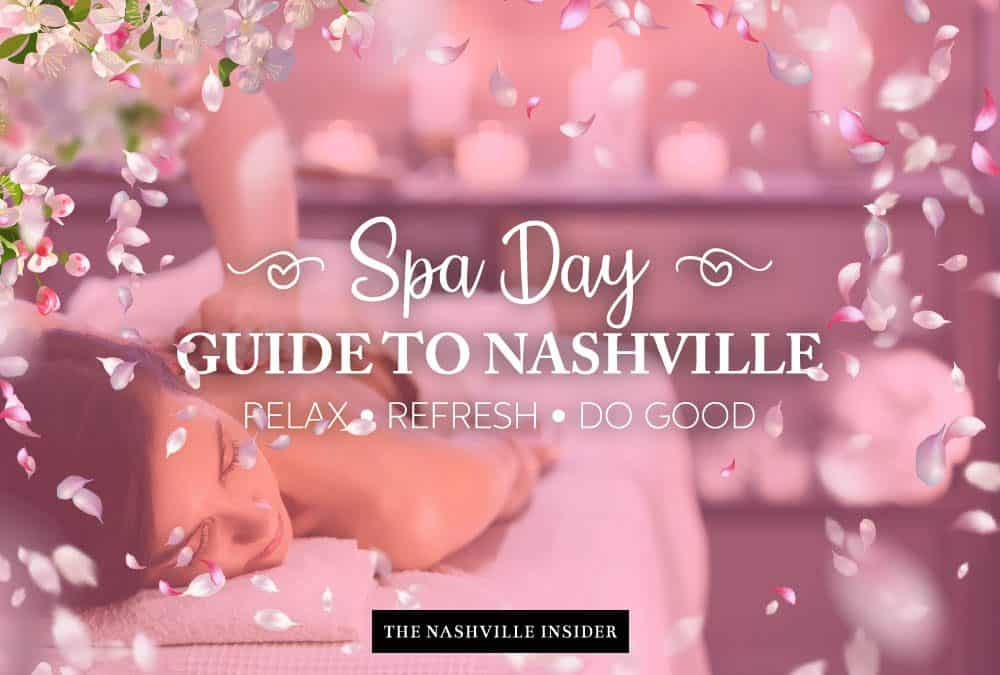 Spa Day Guide to Nashville | Best Spas, Masseuse, Treatments & More