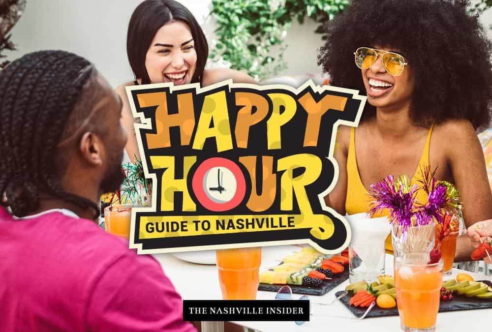 Happy Hour Guide to Nashville – Best Places in Nashville for a Great Time!
