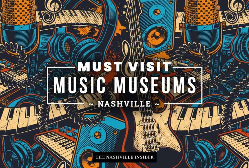 Top Music Museums in Nashville 2021